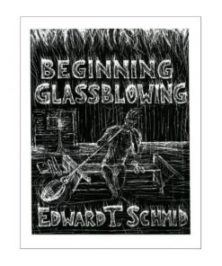 Beginning Glassblowing by Schmid